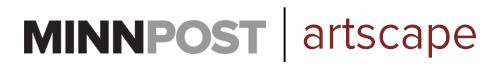 MinnPost: Artscape Newsletter