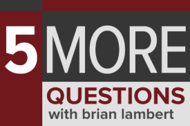 5 More Questions