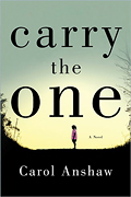 """Carry the One,"" by Carol Anshaw"