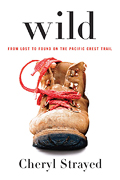 """Wild: From Lost to Found on the Pacific Crest Trail,"" by Cheryl Strayed"