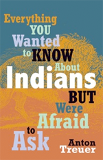 Everything You Wanted to Know About Indians