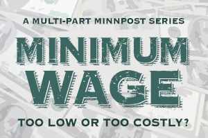 Minimum Wage: Too low or too costly?