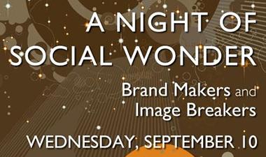 A Night of Social Wonder: Brand Makers, Image Breakers