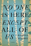 """No One Is Here Except All of Us,"" by Ramona Ausubel"