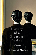 """History of a Pleasure Seeker,"" by Richard Mason"