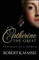 """""""Catherine the Great"""" by Robert K. Massie"""