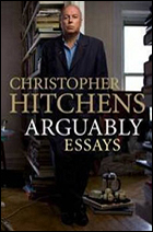 """""""Arguably: Essays"""" by Christopher Hitchens"""