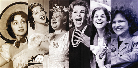 Molly Picon, Fanny Brice, Sophie Tucker, Joan Rivers, Gilda Radner and playwright Wendy Wasserstein