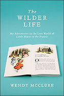 """""""The Wilder Life"""" by Wendy McClure"""
