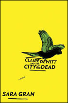 """""""Claire DeWitt and the City of the Dead"""" by Sara Gran"""