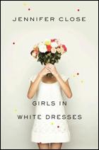 """Girls in White Dresses"" by Jennifer Close"