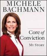 "Michele Bachmann's ""Core of Conviction."""