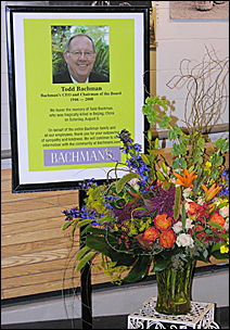 In honor of Todd Bachman, there is a commemorative display in all Bachman's locations.