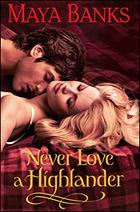 """Never Love A Highlander"" by Maya Banks"