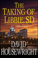 """""""The Taking of Libbie, SD"""" by David Housewright"""