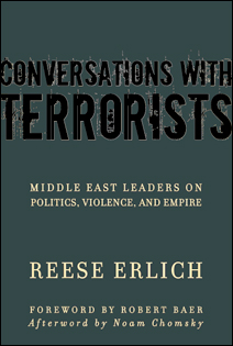 Conversations with Terrorists: Middle East Leaders on Politics, Violence and Empire