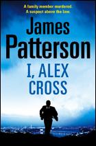 """I, Alex Cross"" by James Patterson"