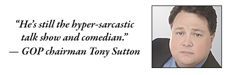 """GOP chairman Tony Sutton: """"He's still the hyper-sarcastic talk show and comedian."""""""