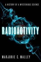 """Radioactivity"" by Marjorie Caroline Malley"