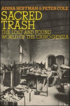 """""""Sacred Trash: The Lost and Found World of the Cairo Geniza"""" by Adina Hoffman and Peter Cole"""