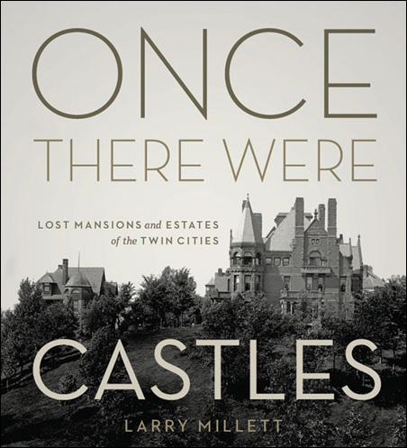 """Once There Were Castles"" by Larry Millett"