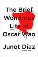 """""""The Brief Wondrous Life of Oscar Wao"""" by Junot Díaz"""
