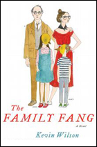 """""""The Family Fang"""" by Kevin Wilson"""
