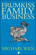 """""""The Frumkiss Family Business"""" by Michael Wex"""