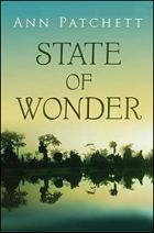 """""""State of Wonder"""" by Ann Patchett"""