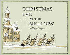"""""""Christmas Eve at the Mellops'"""" by Tomi Ungerer"""