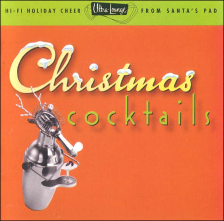 """Capitol's """"Ultra Lounge: Christmas Cocktails"""" features some of history's campiest singers."""