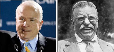 John McCain often invokes Theodore Roosevelt as his political hero.