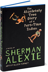 """""""The Absolutely True Diary of a Part-Time Indian"""" by Sherman Alexie"""