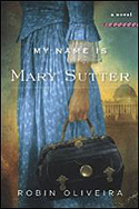 """My Name Is Mary Sutter"" by Robin Oliveira"