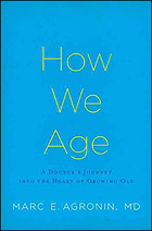 """""""How We Age"""" by Marc Agronin"""