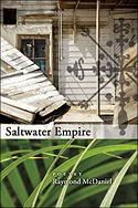 """Saltwater Empire: Poems"" by Raymond McDaniel"