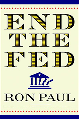 """""""End the Fed"""" by Ron Paul"""