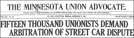 """Minnesota Union Advocate reported on Oct. 5, 1917, that """"for the first time in many years St. Paul is facing a strike of large proportions and one that is full of probabilities of great inconvenience and embarrassment to the residents and business interes"""
