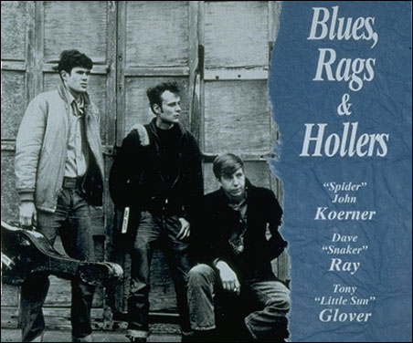 """""""Blues, Rags and Hollers"""" by Koerner, Ray, and Glover. A film of the same name was produced in 1986 by Tony Glover."""