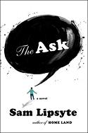 """The Ask"" by Sam Lipsyte"