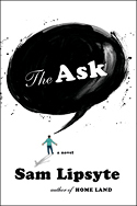 """The Ask"" by Sam Lipsyte"