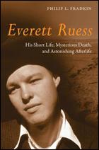 """""""Everett Ruess"""" by Philip L. Fradkin"""