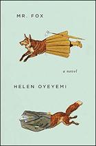 """""""Mr. Fox"""" by Helen Oyeyemi"""