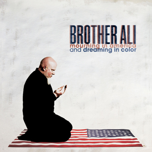 Brother Ali Mourning in America and Dreaming in Color album cover
